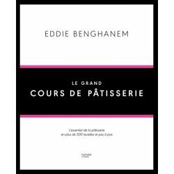 Eddie Benghanem Le Grand Cours de Pâtisserie - Hachette