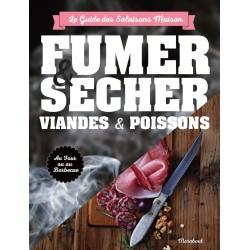 Fumer et Sécher : Viandes et Poissons