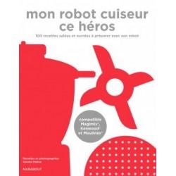 Mon robot cuiseur ce héros - Marabout