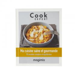 Ma Cuisine Saine et Gourmande - Recettes au Cook Expert  - Magimix