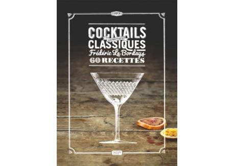 Cocktails Les Nouveaux Classiques  - Hachette