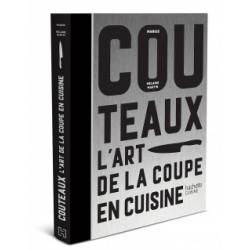 Couteaux - L'art de la découpe en cuisine  - Hachette